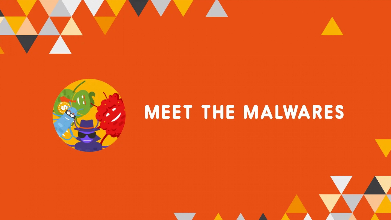 Meet the Malwares