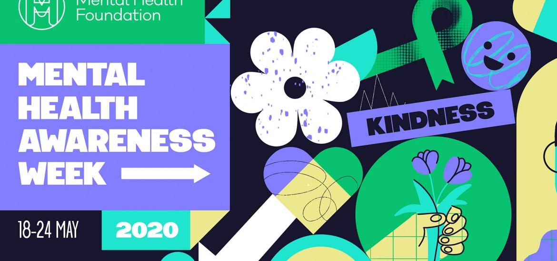 Mental Health Awareness Week 2020 - theme of Kindness