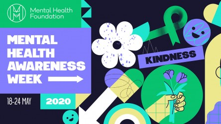 Mental Health Awareness Week 2020 - theme of Kindness