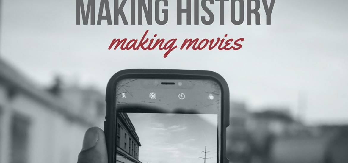 Making History, Making Movies