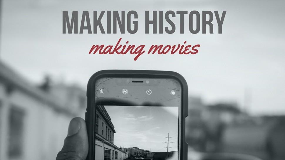 Making History, Making Movies