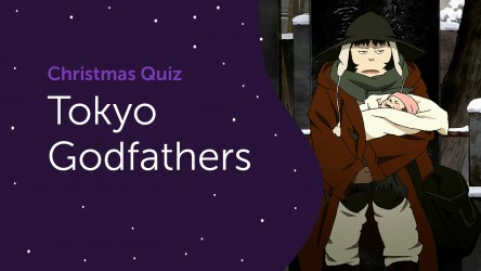 Tokyo Godfathers Questions - Christmas Quiz 2020