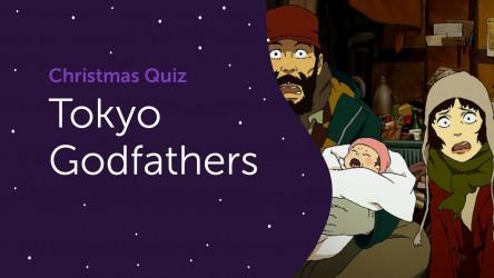 Tokyo Godfathers Answers - Christmas Quiz 2020
