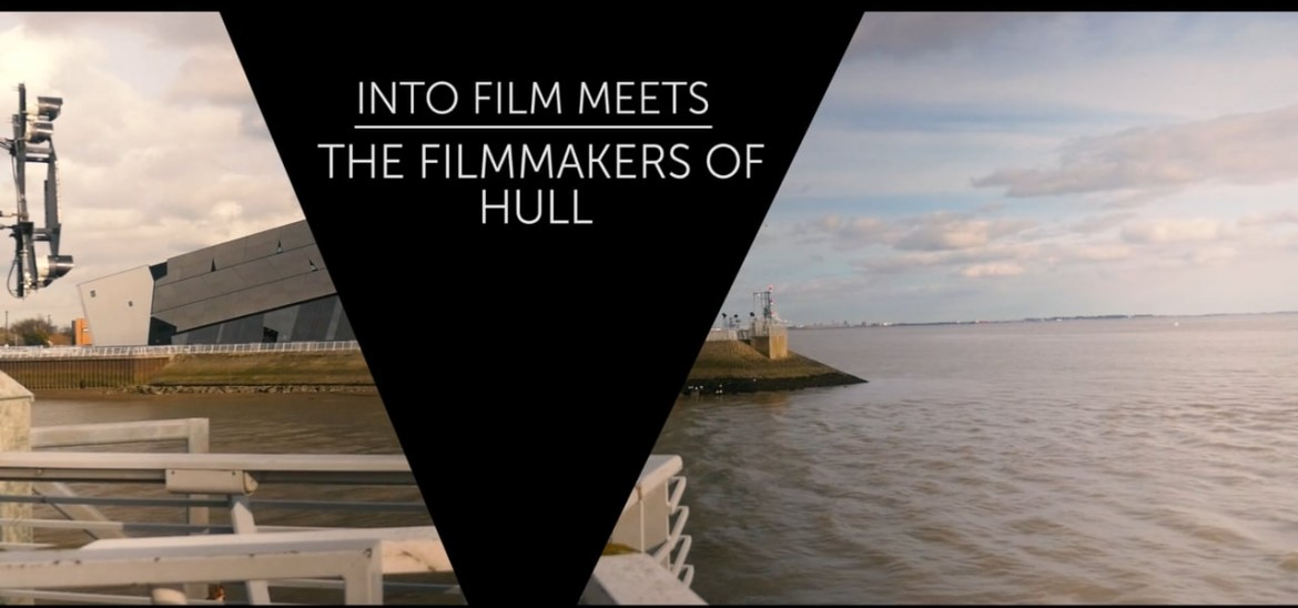 Into Film & Hull City of Culture Brings Film Talent Back Home