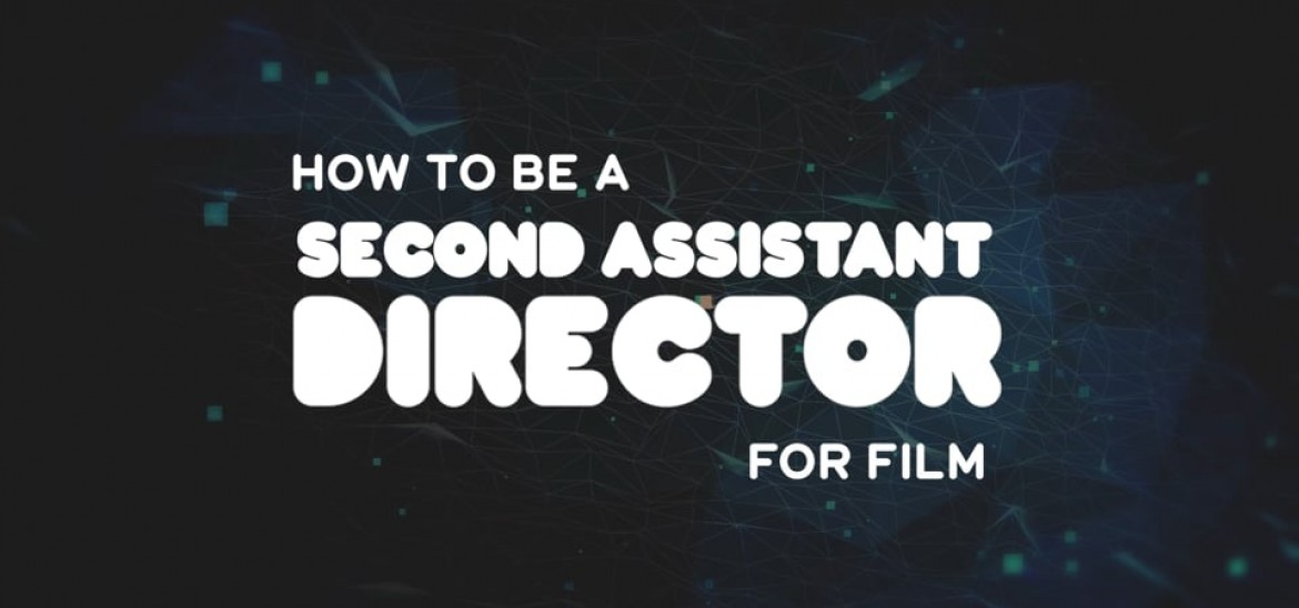 The Varied Life of a Second Assistant Director